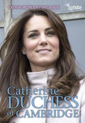 Catherine, Duchess of Cambridge (Extraordinary Women) (Paperback): Nick Hunter
