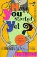 Have you started yet? (Paperback, 1st. Amer. ed): Ruth Thomson