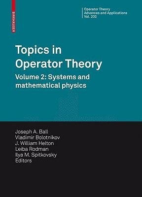 Topics in Operator Theory - Volume 2: Systems and Mathematical Physics (Hardcover, Edition.): Joseph A Ball, Vladimir...