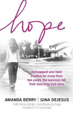 Hope - A Memoir of Survival (Paperback): Amanda Berry, Gina DeJesus