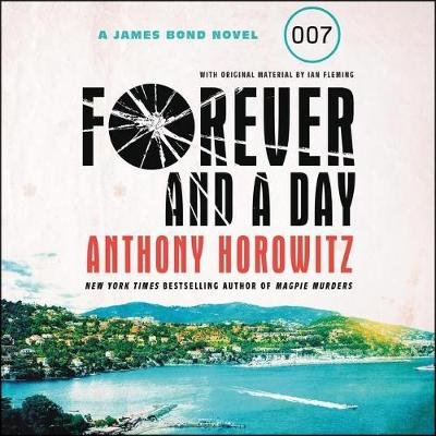 Forever and a Day - A James Bond Novel (Standard format, CD): Anthony Horowitz