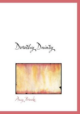 Dorothy Dainty (Hardcover): Amy Brooks