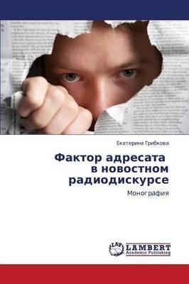 Faktor Adresata V Novostnom Radiodiskurse (Russian, Paperback): Gribkova Ekaterina