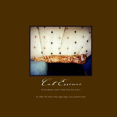 Cat Essence: A Glimpse Into The Feline Soul (Electronic book text): Laura Mayer, Robert Mayer
