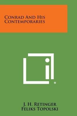 Conrad and His Contemporaries (Paperback): J. H. Retinger, Feliks Topolski