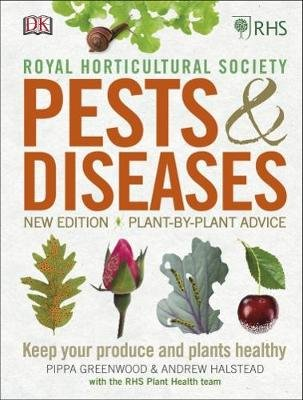 RHS Pests & Diseases - New Edition, Plant-by-plant Advice, Keep Your Produce and Plants Healthy (Hardcover): Pippa Greenwood,...