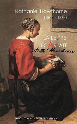 La Lettre Ecarlate (French, Paperback): Nathaniel Hawthorne