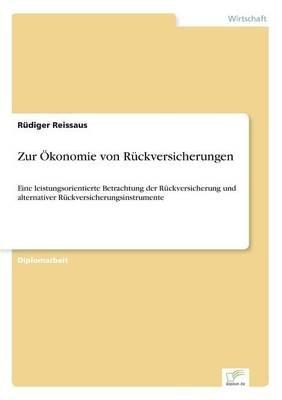 Zur Okonomie Von Ruckversicherungen (German, Paperback): Rudiger Reissaus