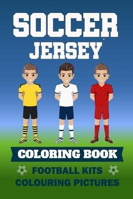 Soccer Jersey Coloring Book Football Kits Colouring Pictures - Colouring book for children I sketchbook football shirts...