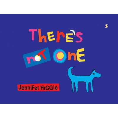 There's Not One (Hardcover): Jennifer Higgie