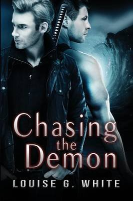 Chasing the Demon (Paperback): Louise G. White