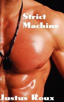 Strict Machine (Paperback): Justus Roux