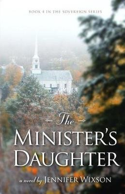 The Minister's Daughter (Paperback): Jennifer Wixson