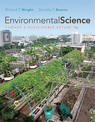 Environmental Science - Toward a Sustainable Future (Loose-leaf, 11th): Richard T Wright, Dorothy Boorse