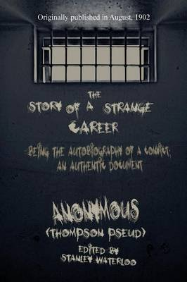 The Story of a Strange Career (Paperback): Anonymous (Thompson Pseud)