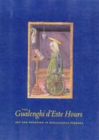The Gualenghi D'Este Hours - Art and Devotion in Renaissance Ferrara (Hardcover): Kurt Barstow