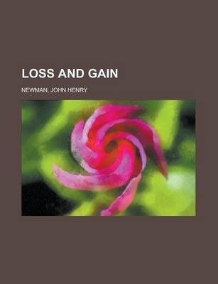 Loss and Gain (Paperback): John Henry Newman