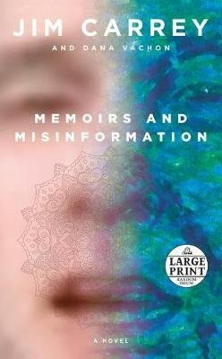 Memoirs and Misinformation (Large print, Paperback, Large type / large print edition): Jim Carrey, Dana Vachon