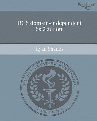 Rgs Domain-Independent Sst2 Action (Paperback): Ryan Shanks