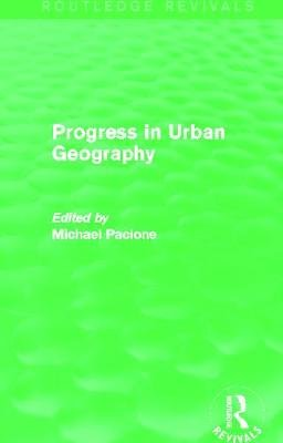 Progress in Urban Geography (Hardcover): Michael Pacione