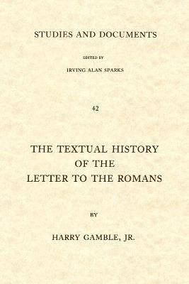 Textual History of the Letter to the Romans (Paperback): Harry Y. Gamble