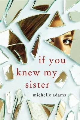 If You Knew My Sister (Paperback): Michelle Adams