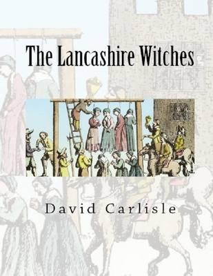 The Lancashire Witches (Electronic book text): David Carlisle