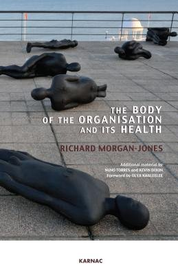 The Body of the Organisation and its Health (Electronic book text): Richard Morgan-Jones