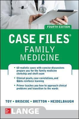 Case Files Family Medicine, Fourth Edition (Paperback, 4th edition): Eugene C. Toy, Donald Briscoe, Bruce S. Britton, Joel John...