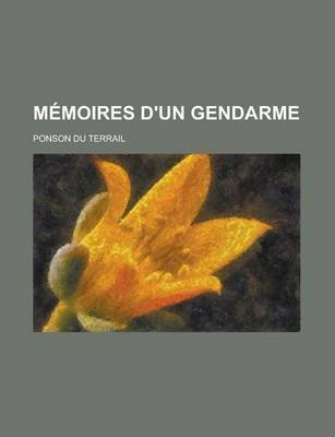 Memoires D'Un Gendarme (English, French, Paperback): Ponson du Terrail