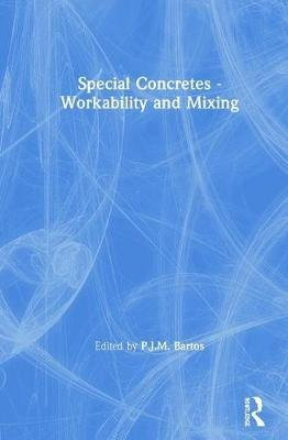 Special Concretes - Workability and Mixing (Hardcover): P.J.M. Bartos