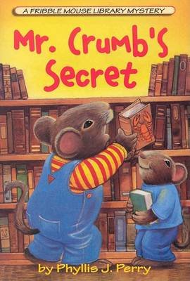 Mr. Crumb's Secret (Paperback): Phyllis J. Perry