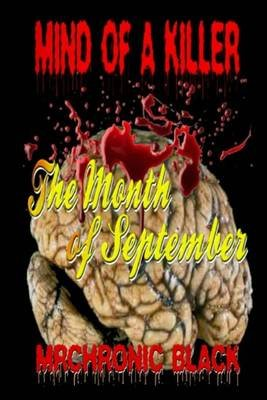 Mind of a Killer - The Month of September (Paperback): Mrchronic Black