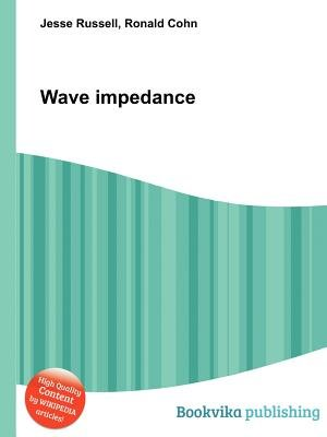 Wave Impedance (Paperback): Jesse Russell, Ronald Cohn