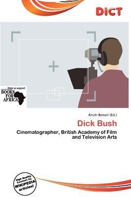 Dick Bush (Paperback): Knutr Benoit