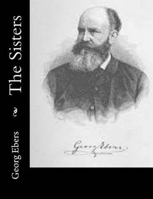 The Sisters (Paperback): Georg Ebers