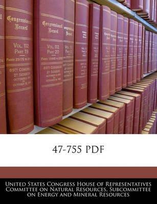 47-755 PDF (Paperback): United States Congress House of Represen