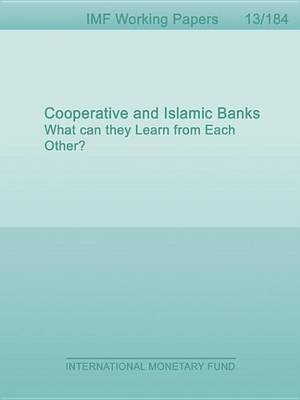 Cooperative and Islamic Banks: What Can They Learn from Each Other? (Electronic book text): Saeed Al-Muharrami, Daniel C Hardy