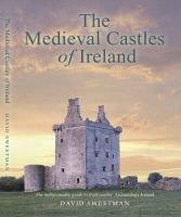The Medieval Castles of Ireland (Paperback): David Sweetman