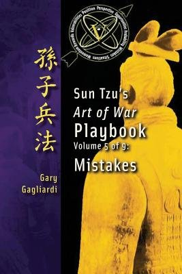 Volume 5 - Sun Tzu's Art of War Playbook: Mistakes (Paperback): Gary Gagliardi, Sun Tzu