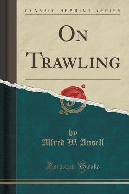On Trawling (Classic Reprint) (Paperback): Alfred W Ansell