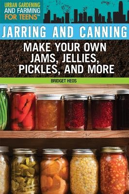 Jarring and Canning (Hardcover): Bridget Heos