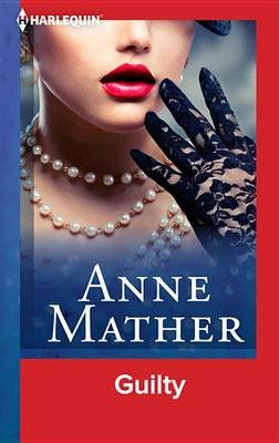 Guilty (Electronic book text): Anne Mather