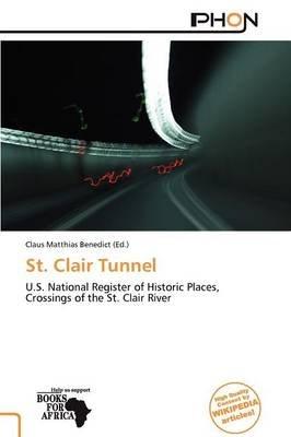 St. Clair Tunnel (Paperback): Claus Matthias Benedict
