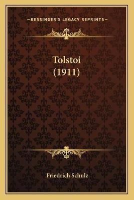 Tolstoi (1911) (German, Paperback): Friedrich Schulz