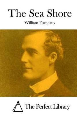 The Sea Shore (Paperback): William Furneaux