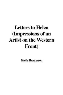 Letters to Helen (Impressions of an Artist on the Western Front) (Paperback): Keith Henderson