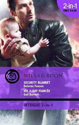 Security Blanket - AND His 7-Day Fiance (Paperback): Delores Fossen, Gail Barrett