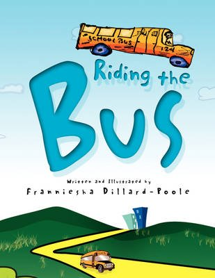 Riding the Bus (Paperback): Franniesha Dillard-Poole