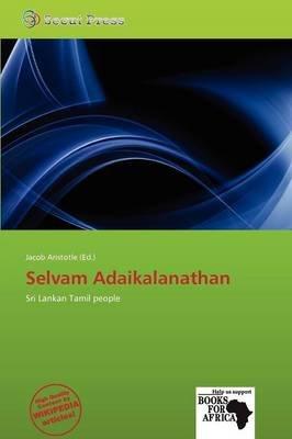 Selvam Adaikalanathan (Paperback): Jacob Aristotle